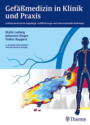 Gefäßmedizin in Klinik und Praxis: Leitlinienorientierte Angiologie, Gefäßchirurgie und interventionelle Radiologie