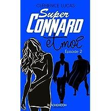 Super Connard et moi - Épisode 2 (French Edition)