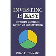 Investing Is Easy: Investing for Beginners and Investors Who Want Better Returns