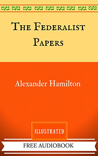 the-federalist-papers-by-alexander-hamilton-illustrated-english-edition