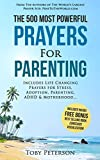 Prayer | The 500 Most Powerful Prayers for Parenting:  Includes Life Changing Prayers for Stress, Adoption, Parenting, ADHD & Motherhood