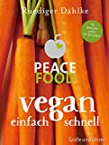 Peace Food - Vegan einfach schnell (Gräfe und Unzer Einzeltitel) - Ruediger Dahlke