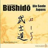 Bushido. Die Seele Japans: Ein Essay über den Ehrenkodex der Samurai