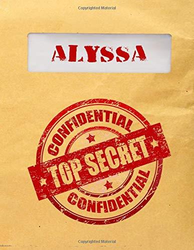 Alyssa Top (Alyssa Top Secret Confidential: Composition Notebook For Girls)