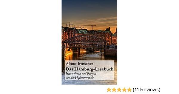Das Hamburg Lesebuch Impressionen Und Rezepte Aus Der