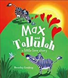 Max and Tallulah: A Little Love Story (Picture Book) by Beverley Gooding (2014-11-29)