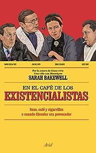 En el café de los existencialistas par Sarah Bakewell