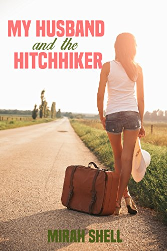 my-husband-and-the-hitchhiker-the-story-of-a-wife-who-watches-english-edition