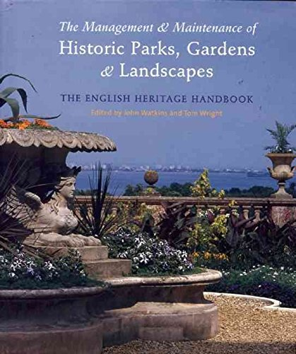 [(The Management and Maintenance of Historic Parks, Gardens and Landscapes : The English Heritage Handbook)] [By (author) John Watkins ] published on (October, 2007)