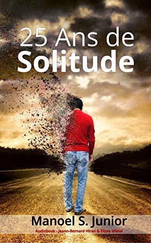 Couverture du livre 25 Ans de Solitude: Une histoire d'amour qui a survécu au temps