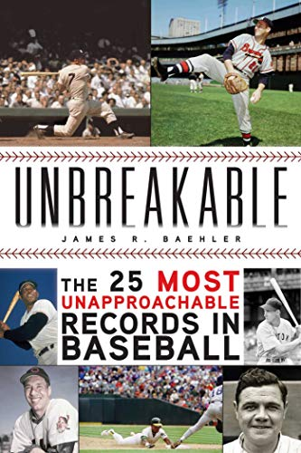 Unbreakable: The 25 Most Unapproachable Records in Baseball -