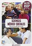 Sciences médico-sociales 2e - 1e - Tle Bac Pro ASSP : Structure & Domicile
