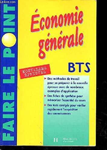 Économie générale : BTS toutes sections tertiaires, nouvelles épreuves par Philippe Senaux, Dorothée Soret-Catteau
