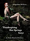 Thanksgiving Hot Springs Satyr: An erotic fairytale (The Satyr and the School Marm Book 1)