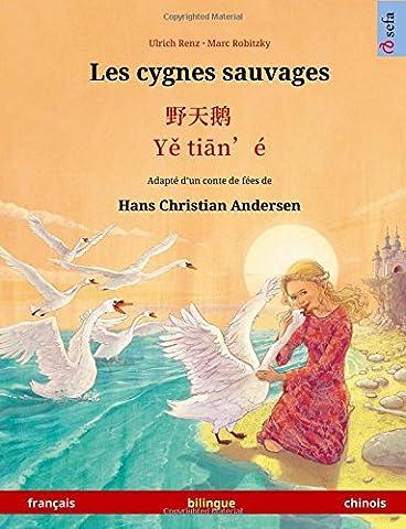 Les cygnes sauvages – Ye tieng oer. Livre bilingue pour enfants adapté d'un conte de fées de Hans Christian Andersen (français –