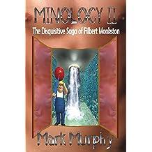 Minology II The Disquisitive Saga Of Filbert Monkston