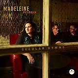 Secular hymns / Madeleine Peyroux, chant [acc. instr.]   Peyroux, Madeleine (1974-....). Chanteur
