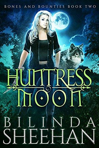 Huntress Moon (Bones and Bounties Book 2) (English Edition) par Bilinda Sheehan