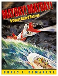 Mayday! Mayday! A Coast Guard Rescue by Chris L. Demarest (2004-12-23)