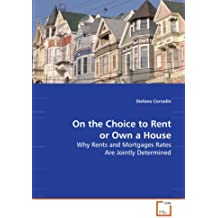 On the Choice to Rent or Own a House: Why Rents and Mortgages Rates Are Jointly Determined