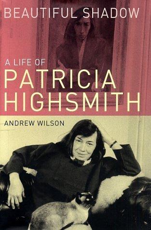 Portada del libro Beautiful Shadow: A Life of Patricia Highsmith by Andrew Wilson (2003-07-15)