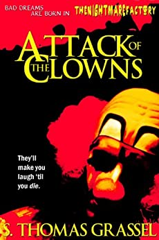 Attack of the Clowns (The Nightmare Factory Book 1) by [Grassel, S. Thomas]