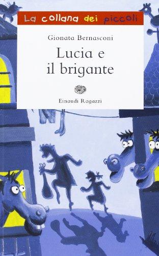 Lucia e il brigante. Ediz. illustrata