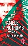 Hygiène de l'assassin par Nothomb