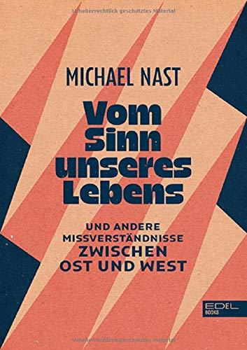 Buchseite und Rezensionen zu 'Vom Sinn unseres Lebens' von Michael Nast