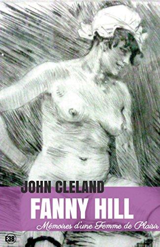 Fanny Hill: Mémoires d'une femme de plaisirs (Les classiques du 38) par John Cleland