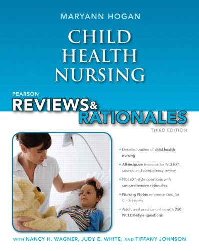 Pearson Reviews & Rationales: Child Health Nursing with Nursing Reviews & Rationales by MaryAnn Hogan (2012-02-27)