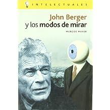 John Berger y Los Modos de Mirar (Intelectuales)