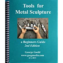 Tools for Metal Sculpture 2nd Edition (English Edition)