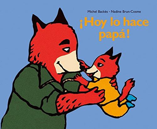 Hoy Lo Hace Papa! por Nadine Brun-Cosme