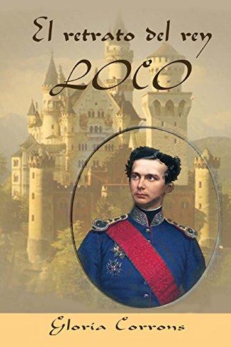 El retrato del rey loco: LUIS II de Baviera