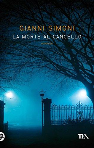 La morte al cancello: I casi di Petri e Miceli (Italian Edition) par Gianni Simoni
