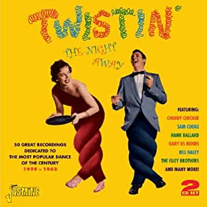 Twistin' the Night Away - 50 Great Recordings Dedicated to the Most Popular Dance of the Century 1959 - 1962
