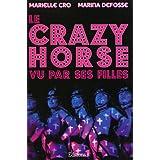 Le Crazy horse vu par ses filles (Editions 1 - Documents/Actualité)