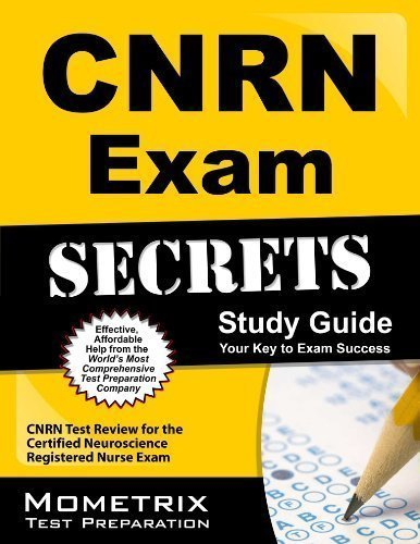 By CNRN Exam Secrets Test Prep Team CNRN Exam Secrets Study Guide: CNRN Test Review for the Certified Neuroscience Registered Nurse Exam (2013) Paperback