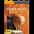 Hühner halten: Das Rundum-Sorglos-Paket (GU Tierratgeber)
