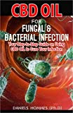 CBD OIL FOR FUNGAL & BACTERIA INFECTION: Expert Guide on Using CBD Oil