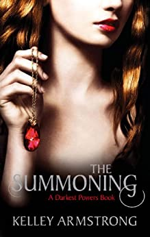 The Summoning: Book 1 of the Darkest Powers Series by [Armstrong, Kelley]