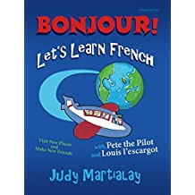 Bonjour! Let's Learn French: Visit New Places and Make New Friends