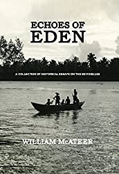 Echoes Of Eden: A Collection of Historical Essays on The Seychelles