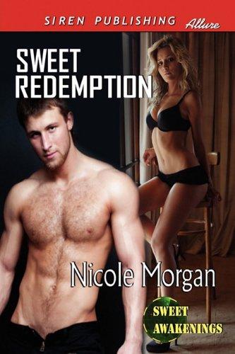 Sweet Redemption [Sweet Awakenings 1] (Siren Publishing Allure) Cover Image