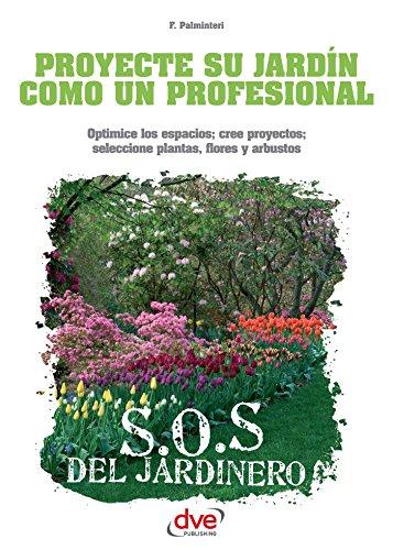 Proyecte su jardín como un profesional por Flaminia Palminteri