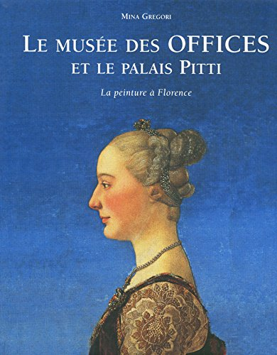 Le Musée des Offices et le Palais Pitti par Mina Gregori