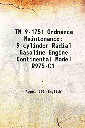 TM 9-1751 Ordnance Maintenance 9-cylinder Radial Gasoline Engine  Continental Model R975-C1 1944 [Hardcover]