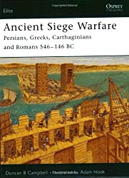 Ancient Siege Warfare: Persians, Greeks, Carthaginians and Romans 546-146 BC (Elite) by Duncan B Campbell (2005-01-01)