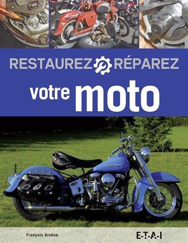 Restaurez et réparez votre moto